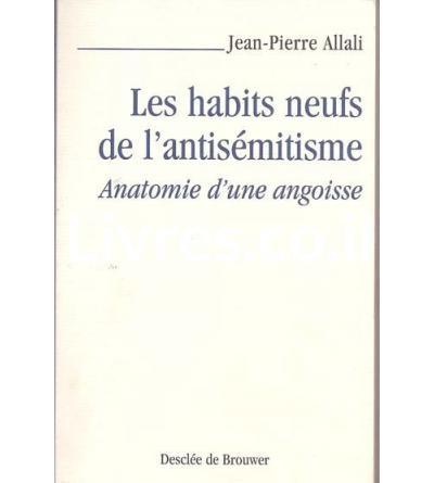 Les habits neufs de l'antisémitisme. Anatomie d'une angoisse