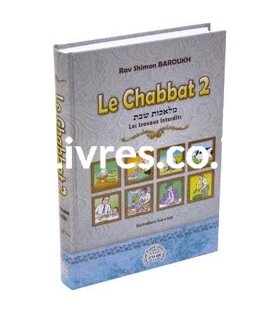 Le Chabbat 2 - Les travaux interdits