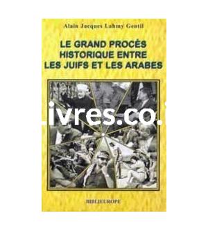 LE GRAND PROCÈS HISTORIQUE ENTRE LES JUIFS ET LES ARABES