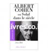 Albert Cohen, ou, Solal dans le siècle