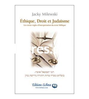 Ethique, Droit et Judaïsme - Les treize règles d'interprétation du texte biblique