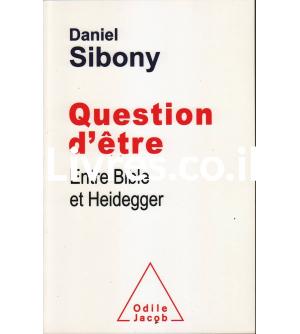Question d'etre Entre Bible et Heidegger