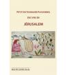 Petit Dictionnaire Passionnel des vies de Jerusalem